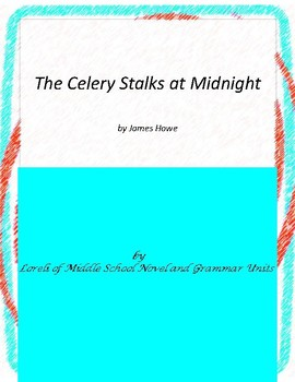 The Celery Stalks at Midnight Novel Unit with Literary and