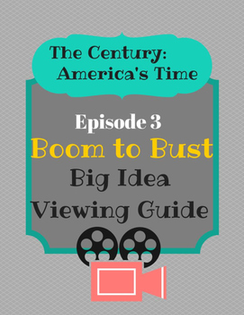 The Century:America's Time Boom to Bust Big Idea Viewing Guide