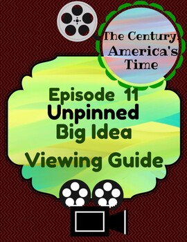The Century:America's Time Episode 1: Unpinned,  Big Idea Viewing Guide