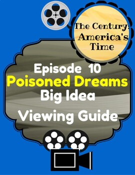 The Century:America's Time, Episode 10: Poisoned Dreams, Big Idea Viewing Guide