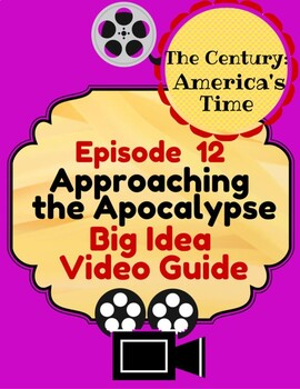 The Century:America's Time Episode 12: Approaching the Apocalypse,Big Idea Guide