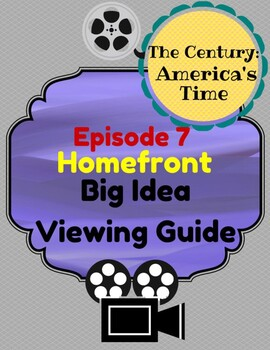 The Century:America's Time Episode 7: Homefront Big Idea Viewing Guide
