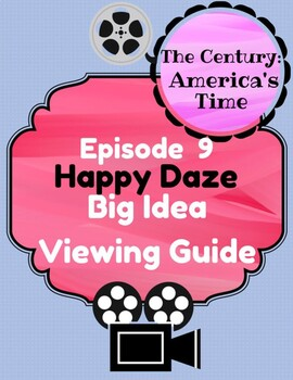The Century:America's Time Episode 9: Happy Daze, Big Idea Viewing Guide