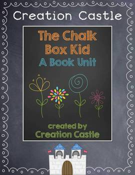 The Chalk Box Kid Book Unit