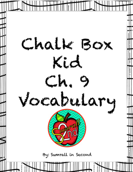 The Chalk Box Kid Vocabulary Cards for Ch. 9