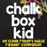 The Chalk Box Kid by Clyde Robert Bulla - Reader Response/Comprehension Journal