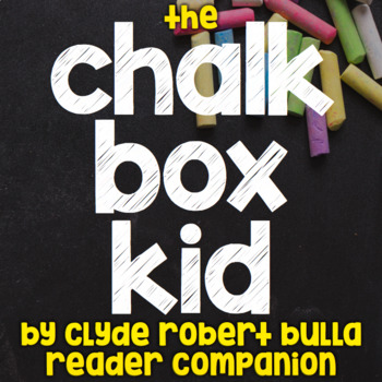 The Chalk Box Kid by Clyde Robert Bulla - Reader Response/