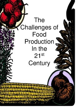 The Challenges of Food Production in the 21st Century. Part 1