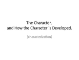 The Character, and How the Character is Developed