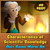 The Characteristics of Scientific Knowledge - Quiz Game Warm-Up