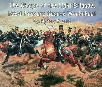 The Charge of the Light Brigade, 1854 Primary Source Worksheet