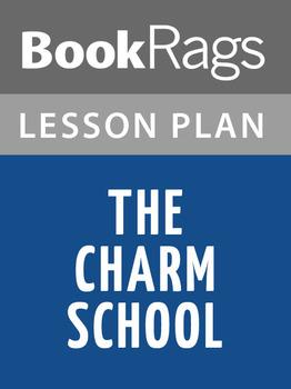 The Charm School Lesson Plans