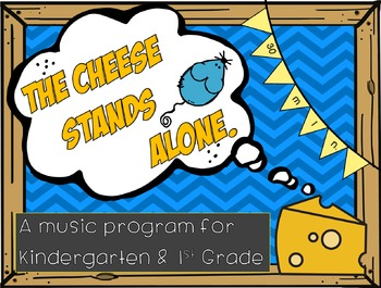 The Cheese Stands Alone - music program for K & 1st
