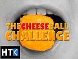 The Cheeseball Challenge