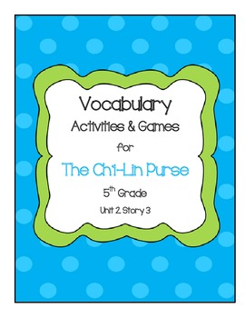 The Ch'i-Lin Purse Vocabulary Games and Activities Unit 2, Story 3