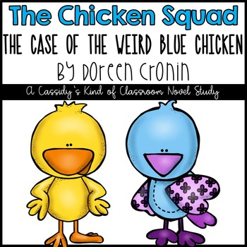 The Chicken Squad: The Case of the Weird Blue Chicken Novel Study and Activities