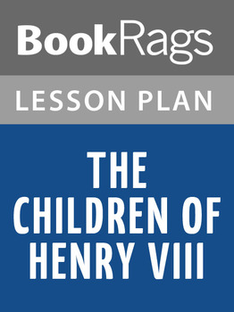 The Children of Henry VIII Lesson Plans