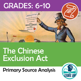 The Chinese Exclusion Act: Primary Source Analysis
