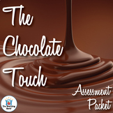 The Chocolate Touch Assessment Packet