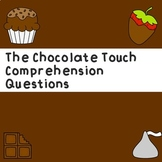 The Chocolate Touch: Comprehension Questions