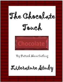 The Chocolate Touch - TRIAL Literature Study (ch1-4) - Tests, Vocab, Activities
