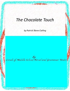 The Chocolate Touch Novel Unit with Literary and Grammar A