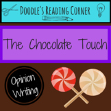 The Chocolate Touch Opinion Writing