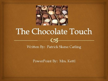 The Chocolate Touch -PPT