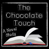 The Chocolate Touch: A Novel Study