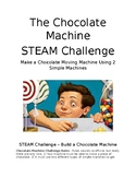 The Chocolate Touch - Simple Machines - STEM - STEAM Project