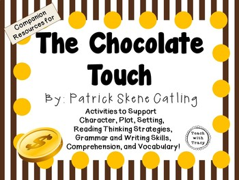The Chocolate Touch by Patrick Skene Catling: A Complete Novel Study!