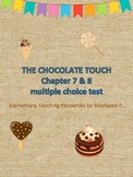 The Chocolate Touch comprehension quiz chapters 7 & 8