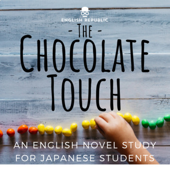 The Chocolate Touch, an English Novel Study for Japanese Students