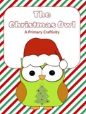 The Christmas Owl - A Primary Christmas Craftivity - Writing