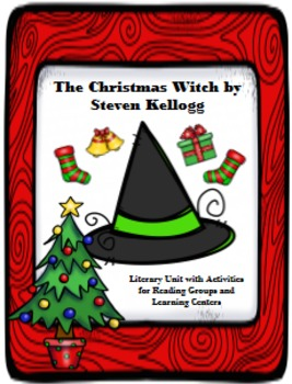 The Christmas Witch by Steven Kellogg Literary Unit with A