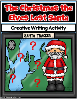 The Christmas the Elves Lost Santa ~ Writing Activity