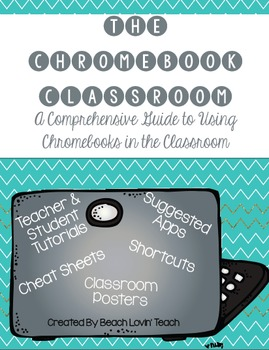 The Chromebook Classroom {Tutorials, Google Cheat Sheets, Posters & More}