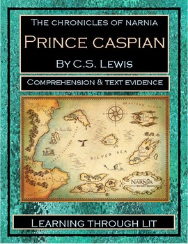 The Chronicles of Narnia PRINCE CASPIAN - Comprehension & Text Evidence