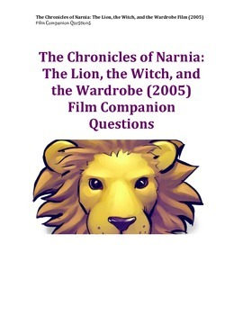The Chronicles of Narnia: The Lion, the Witch, and the Wardrobe Film Questions