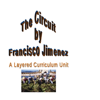 The Circuit by Francisco Jimenez Layered Curriculum Unit