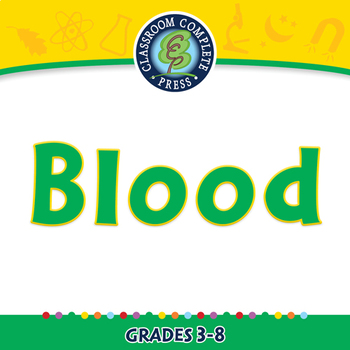 The Circulatory System - Blood - NOTEBOOK Gr. 3-8