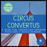 The Circus Convertus (Mixed Numbers and Improper Fractions)