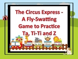 The Circus Express - A Fly Swatting Game to Practice Ta, Ti-Ti and Z