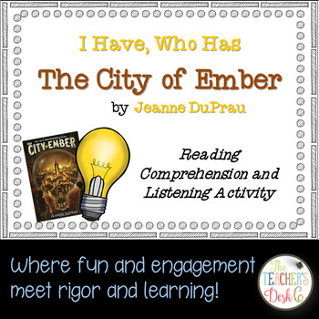 The City of Ember I Have , Who Has Reading Comprehension and Listening