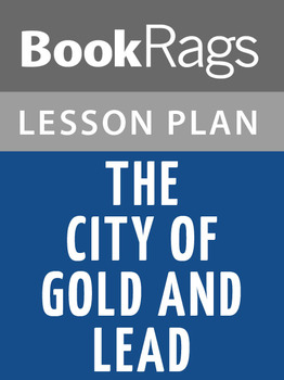 The City of Gold and Lead Lesson Plans