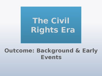 The Civil Rights Movement Background PowerPoint Lecture