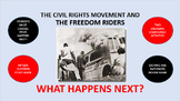 The Civil Rights Movement and the Freedom Riders:  What Happens Next?