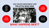 The Civil Rights Movement and the Little Rock Nine:  What Happens Next?