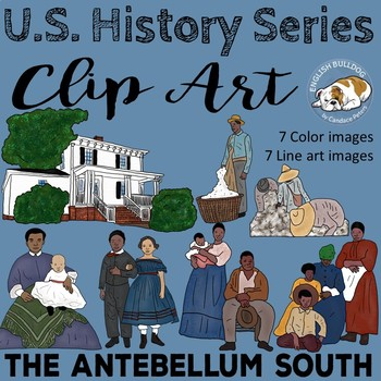 The Civil War Clip Art Set 1: The Antebellum South & Slavery