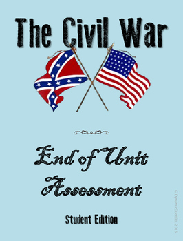 The Civil War End of Unit Assessment